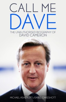 Ther allegations surfaced in Call Me Dave by Lord Michael Ashcroft and Isabel Oakeshott